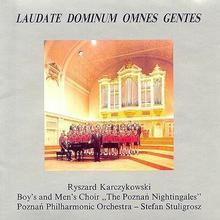 """Laudate Dominium Omnes Gentes CD) Chór Męski """"Poznańskie Słowiki"""" Ryszard Karczykowski Orkiestra Filharmoniczna w Poznaniu"""