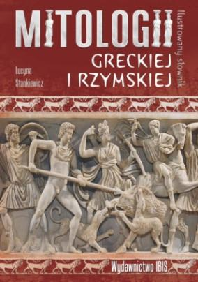 BOOKS Ilustrowany słownik mitologii greckiej i rzymskiej - L Stankiewicz