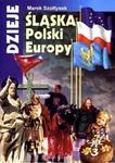 Śląskie ABC Dzieje Śląska. Polski. Europy