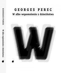 Lokator Georges Perec W albo wspomnienie z dzieciństwa