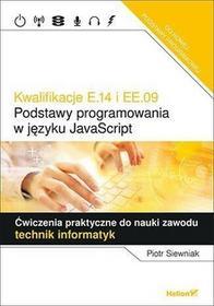 Siewniak Piotr Kwalifikacje E.14 i EE.09. Podstawy programowania / wysyłka w 24h