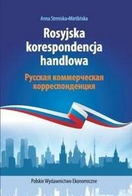 Polskie Wydawnictwo Ekonomiczne Rosyjska korespondencja handlowa - Strmiska-Mietlińska Anna