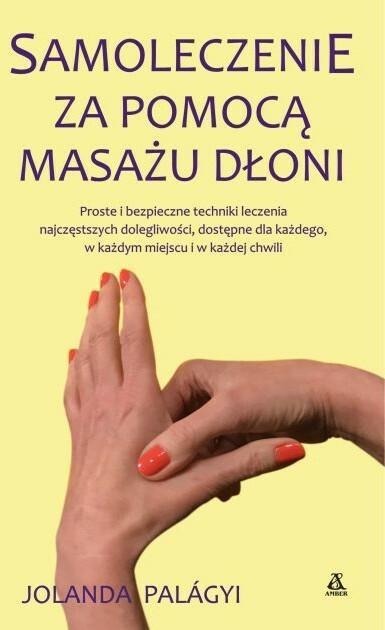 Amber Samoleczenie za pomocą masażu dłoni - Jolanda Palagyi