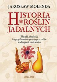 Bellona Historia roślin jadalnych - Jarosław Molenda