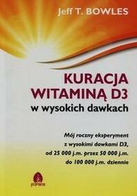 Purana Kuracja witaminą D3 w wysokich dawkach - Bowles Jeff T.