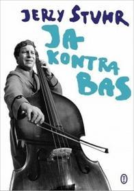 Wydawnictwo Literackie Ja kontra bas - Jerzy Stuhr