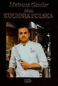 Fenix Moja kuchnia polska - Mateusz Gessler