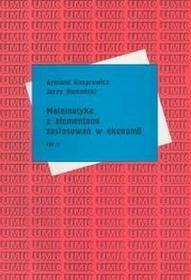 Matematyka z elementami zastosowań w ekonomii t.2