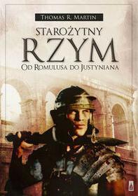 Starożytny Rzym Od Romulusa do Justyniana - Martin Thomas R.