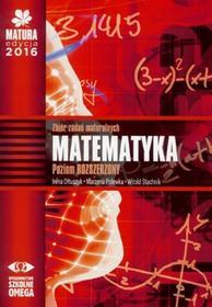 Matura 2016 Matematyka Zbiór zadań maturalnych  Poziom rozszerzony - Irena Ołtuszyk, Marzena Polewka, Witold Stachnik
