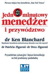 MT Biznes Jednominutowy menedżer i przywództwo - Ken Blanchard, Patricia Zigarmi, Zigarmi Drea