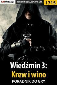 """Jacek \""""Stranger"""" Hałas Wiedźmin 3: Krew i wino - poradnik do gry"""