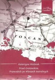 Przed Grotowskim Katarzyna Woźniak OD 24,99zł