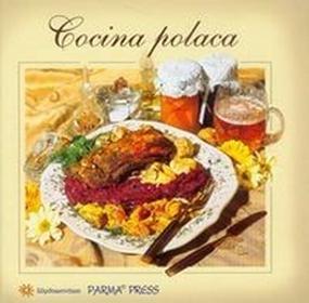 Parma PressLa cocina polaca Kuchnia polska (wersja hiszpańska) - Izabella Byszewska