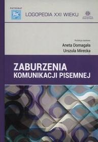 Zaburzenia komunikacji pisemnej - Aneta Domagała, Mirecka Urszula