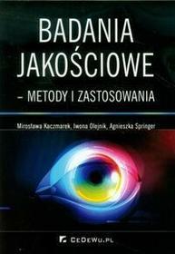 CeDeWu Badania jakościowe metody i zastosowania - Mirosława Kaczmarek, Iwona Olejnik, Agnieszka Springer