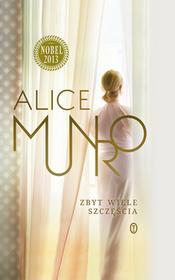 Wydawnictwo Literackie Zbyt wiele szczęścia - Alice Munro