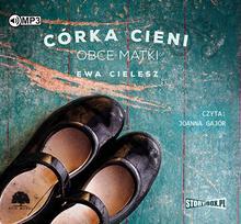 StoryBox.pl Córka cieni Tom 2 Obce matki Audiobook Ewa Cielesz