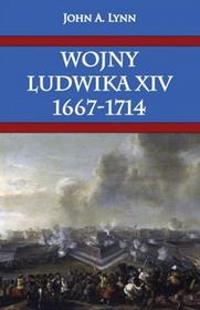 Lynn John A. Wojny Ludwika XIV 1667-1714 / wysyłka w 24h