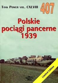 Militaria  Polskie pociągi pancerne 1939. Tank Power vol. CXLVIII 407