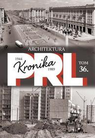 Kronika PRL 1944-1989 Tom 36 Architektura