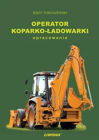 Operator koparko - ładowarki opracowanie - Jerzy Tomaszewski