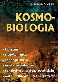 Kosmobiologia - Sikora Jerzy A.