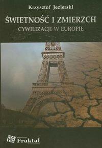 Jezierski Krzysztof Świetność i zmierzch cywilizacji w Europie