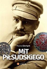 Giertych Maciej Mit Piłsudskiego / wysyłka w 24h