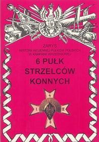 6 Pułk Strzelców Konnych im. Hetmana Wielkiego Koronnego Stanisława Żółkiewskiego - Zbigniew Gnat-Wieteska