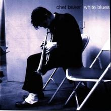Chet Baker White Blues