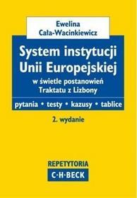 System instytucji Unii Europejskiej - Ewelina Cała-Wacinkiewicz
