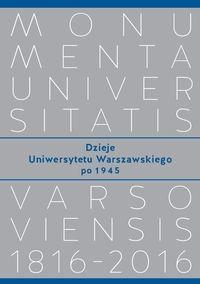 Wydawnictwa Uniwersytetu Warszawskiego Dzieje Uniwersytetu Warszawskiego po 1945 - Wydawnictwo Uniwersytetu Warszawskiego