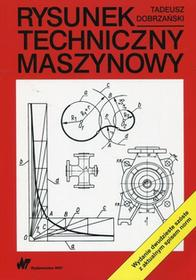 Wydawnictwo Naukowe PWN Rysunek techniczny maszynowy - Tadeusz Dobrzański