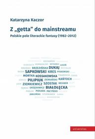 UniversitasZ getta do mainstreamu. - Katarzyna Kaczor