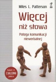 GWP Gdańskie Wydawnictwo Psychologiczne Więcej niż słowa. Potęga komunikacji niewerbalnej - Patterson Miles