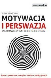 Motywacja i perswazja - Susan Weinschenk