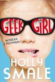 Jaguar Geek girl Modelka z przypadku - Holly Smale