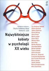 GWP Gdańskie Wydawnictwo Psychologiczne - Naukowe Najwybitniejsze kobiety w psychologii XX wieku - Praca zbiorowa