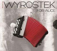 Marcin Wyrostek For Alice CD Marcin Wyrostek
