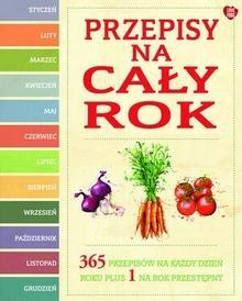 Olesiejuk Sp. z o.o. praca zbiorowa Przepisy na cały rok