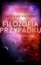 Filozofia przypadku Kosmiczna fuga z preludium i codą Michał Heller