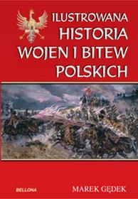 Bellona Ilustrowana historia wojen i bitew polskich - Marek Gędek