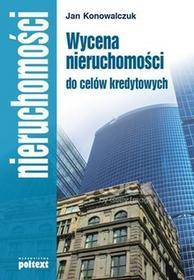 Poltext Wycena nieruchomości do celów kredytowych - Jan Konowalczuk