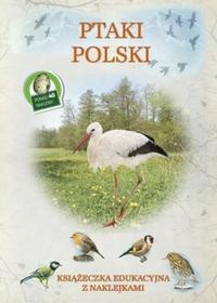 Olesiejuk Sp. z o.o. Ptaki Polski. Książeczka edukacyjna z naklejkami Tadeusz Woźniak