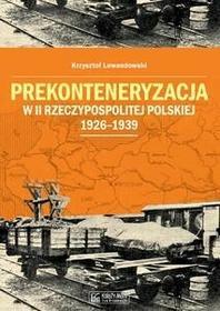 Księży Młyn Prekonteneryzacja w II Rzeczypospolitej Polskiej - Krzysztof Lewandowski