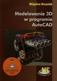 Modelowanie 3D w programie autoCad z płytą CD - Krzysiak Zbigniew