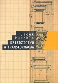 Dziedzictwo a transformacja - Jacek Purchla
