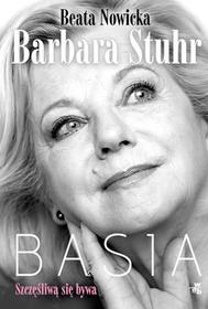 Beata Nowicka; Barbara Stuhr Basia szczęśliwą się bywa