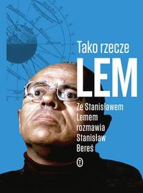 Stanisław Lem; Stanisław Bereś Tako rzecze Lem Ze Stanisławem Lemem rozmawia Stanisław Bereś